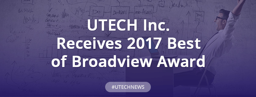 UTECH Inc. Receives 2017 Best of Broadview Award
