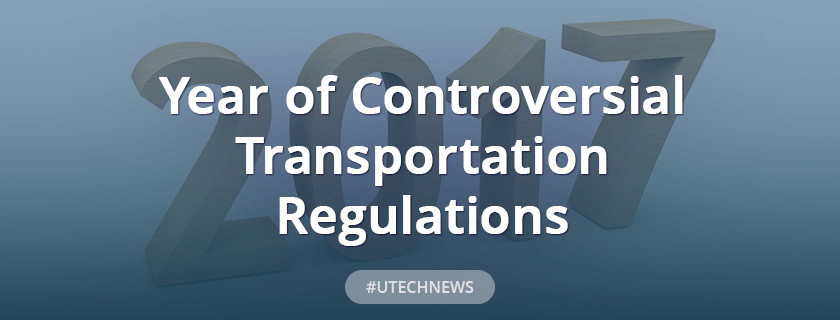2017 – Year of Controversial Transportation Regulations