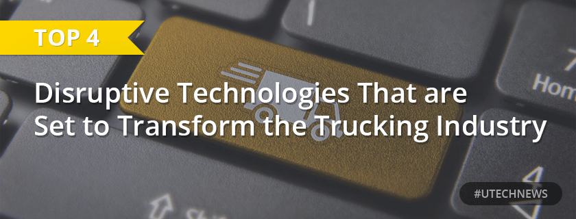 disrubtive technologies for trucking industry utech news