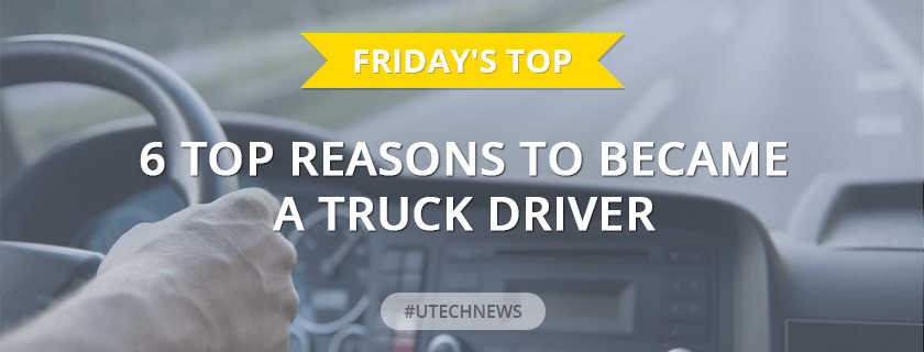 Reasons to became a truck driver utech news