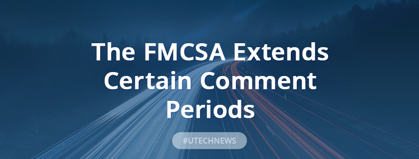 FMCSA Extends comment periods